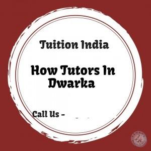 Tuitions In Dwarika Delhi